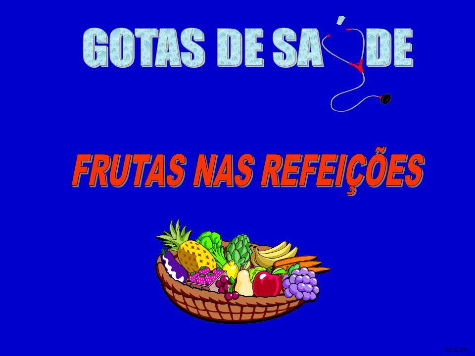 ´ GOTAS DE SA DE FRUTAS NAS REFEIÇÕES GEISLER