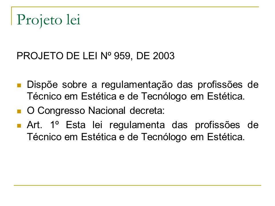 Projeto lei PROJETO DE LEI Nº 959, DE 2003