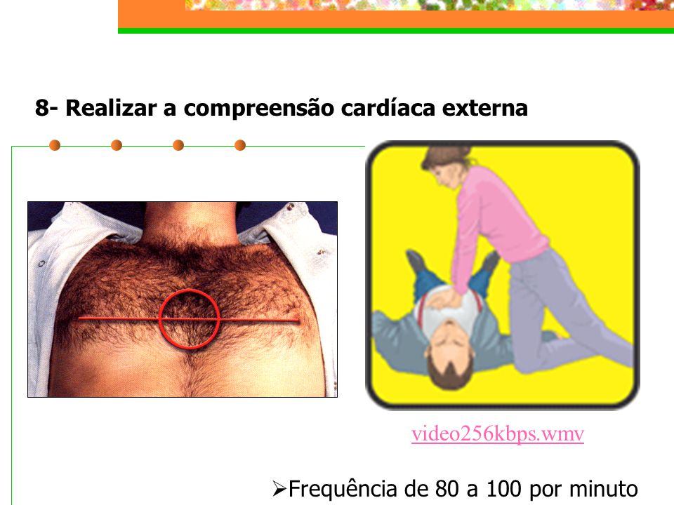 8- Realizar a compreensão cardíaca externa
