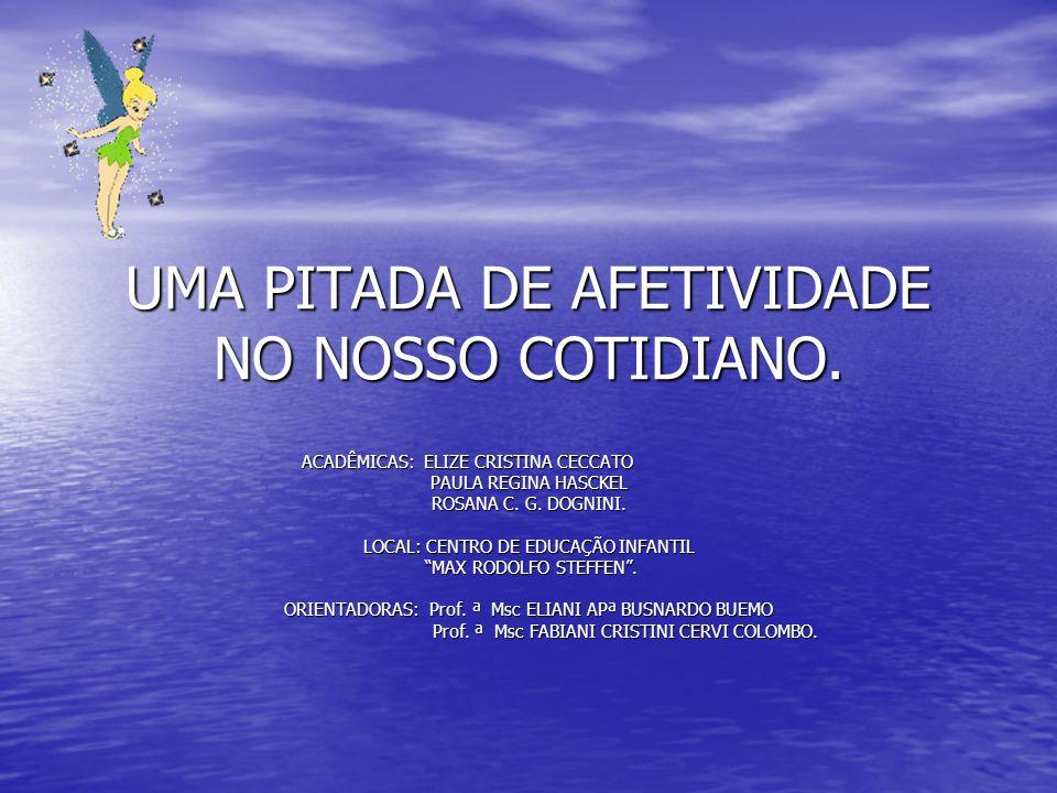 UMA PITADA DE AFETIVIDADE NO NOSSO COTIDIANO.