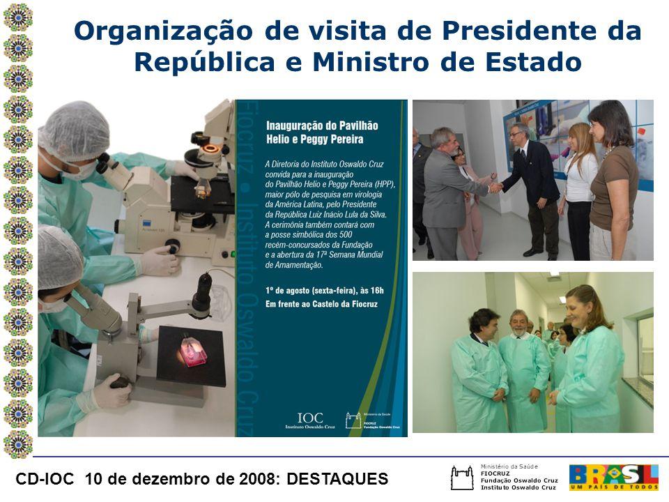Organização de visita de Presidente da República e Ministro de Estado