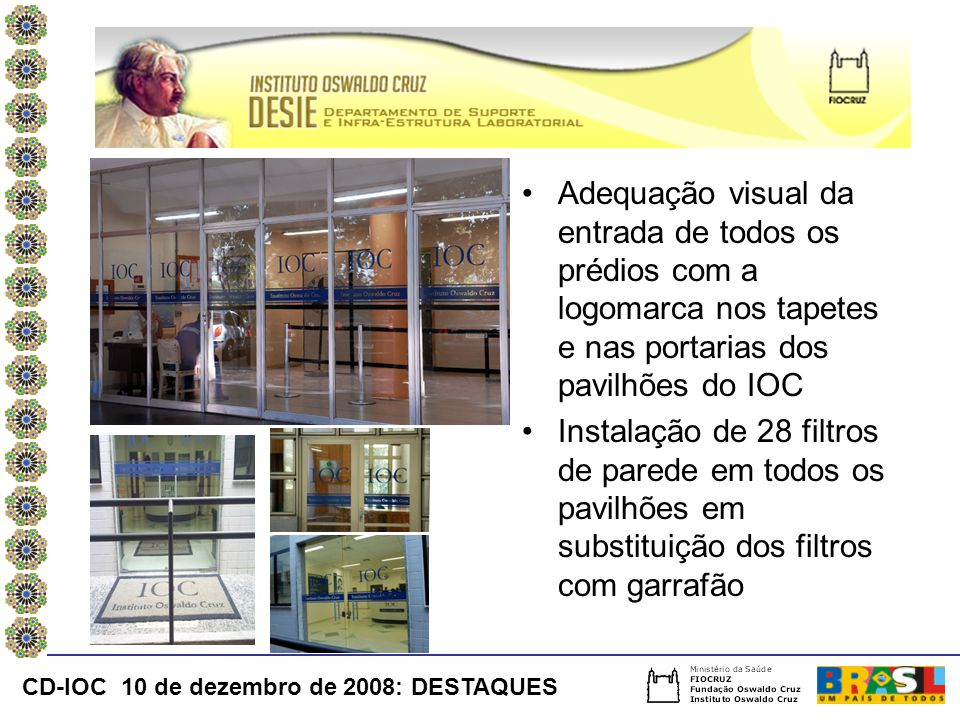 Adequação visual da entrada de todos os prédios com a logomarca nos tapetes e nas portarias dos pavilhões do IOC