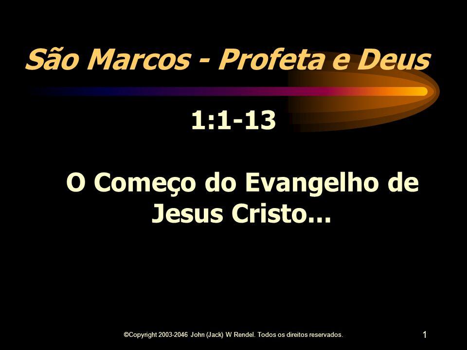 1:1-13 O Começo do Evangelho de Jesus Cristo...