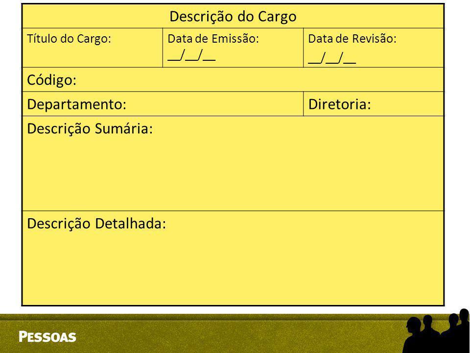 Descrição do Cargo Código: Departamento: Diretoria: Descrição Sumária: