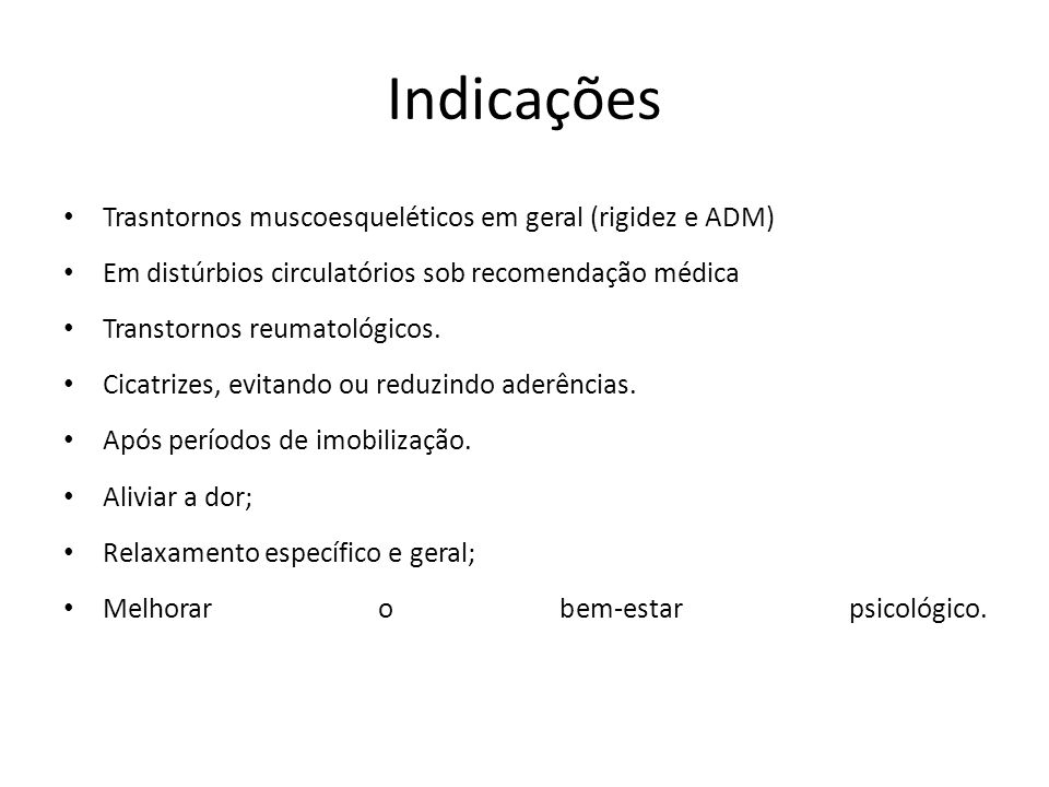 Indicações Trasntornos muscoesqueléticos em geral (rigidez e ADM)