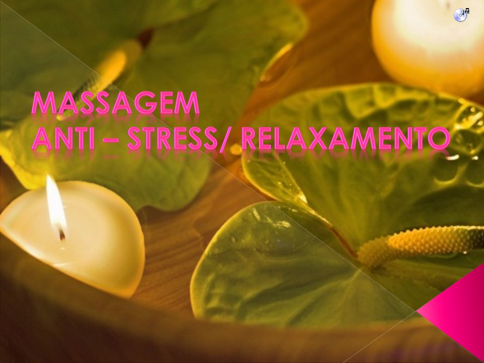 Massagem Anti – Stress/ relaxamento