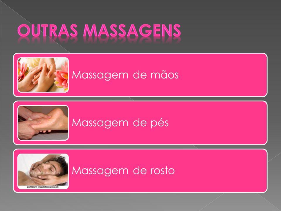 Outras massagens Massagem de mãos Massagem de pés Massagem de rosto