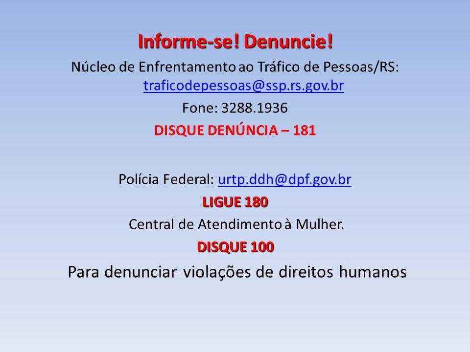 Informe-se! Denuncie! Para denunciar violações de direitos humanos