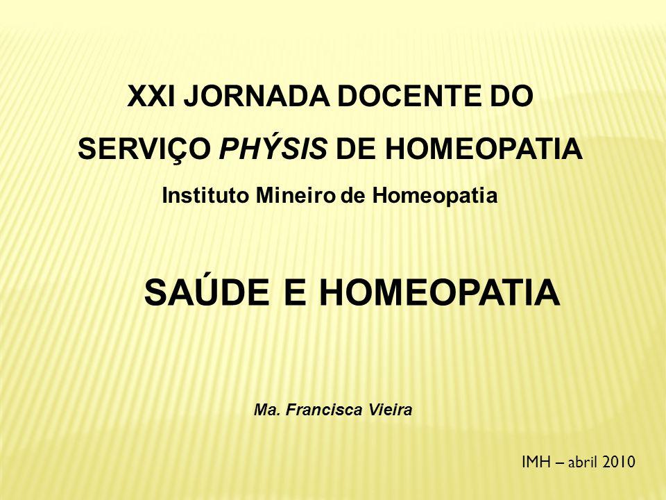 SAÚDE E HOMEOPATIA XXI JORNADA DOCENTE DO SERVIÇO PHÝSIS DE HOMEOPATIA