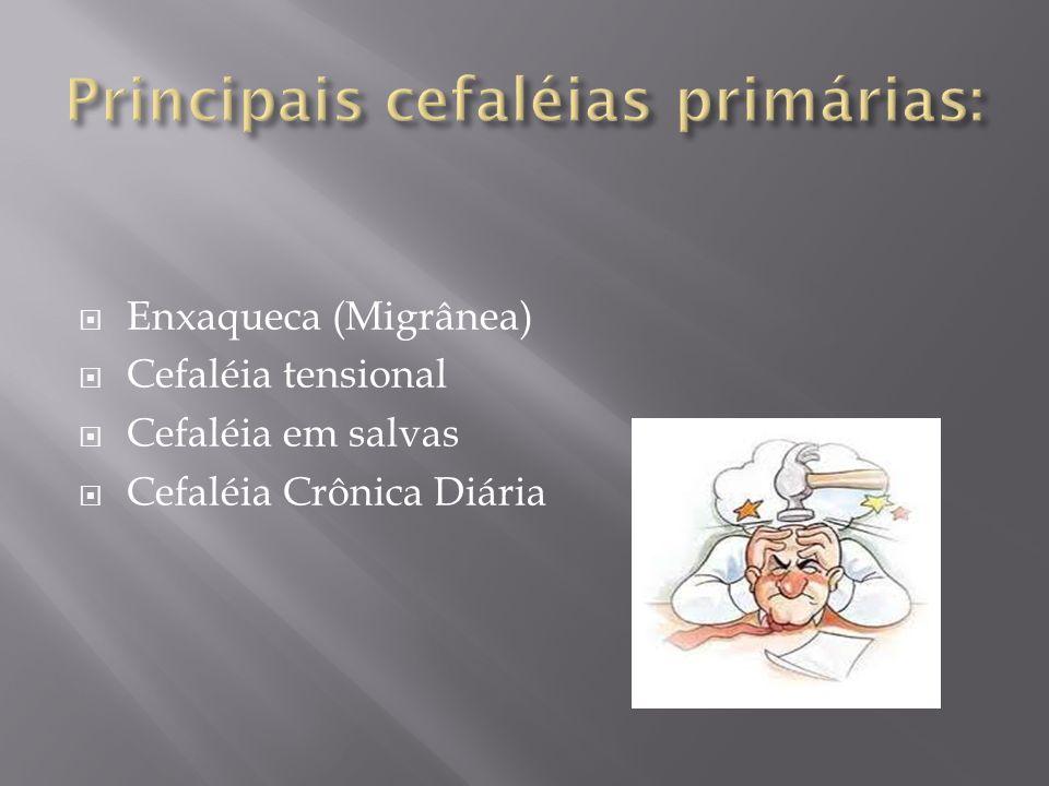 Principais cefaléias primárias: