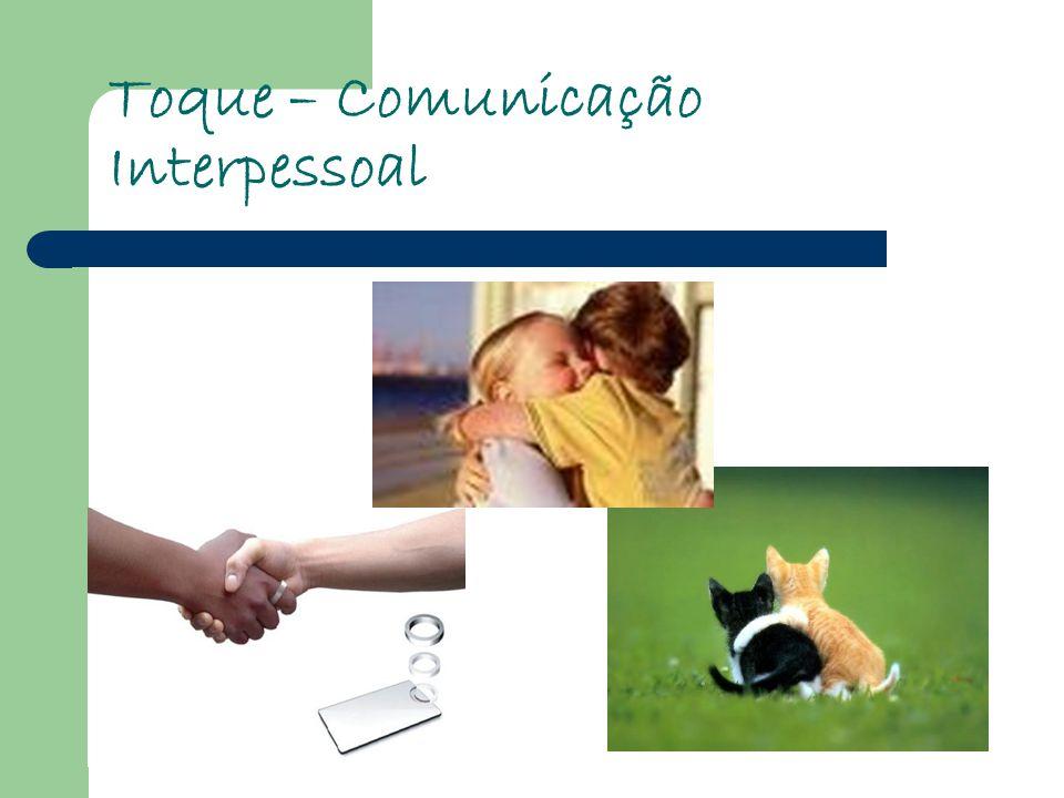 Toque – Comunicação Interpessoal