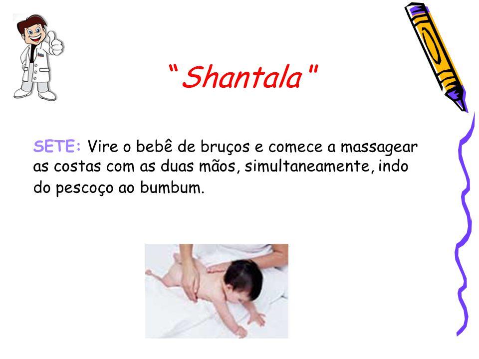 Shantala SETE: Vire o bebê de bruços e comece a massagear as costas com as duas mãos, simultaneamente, indo do pescoço ao bumbum.