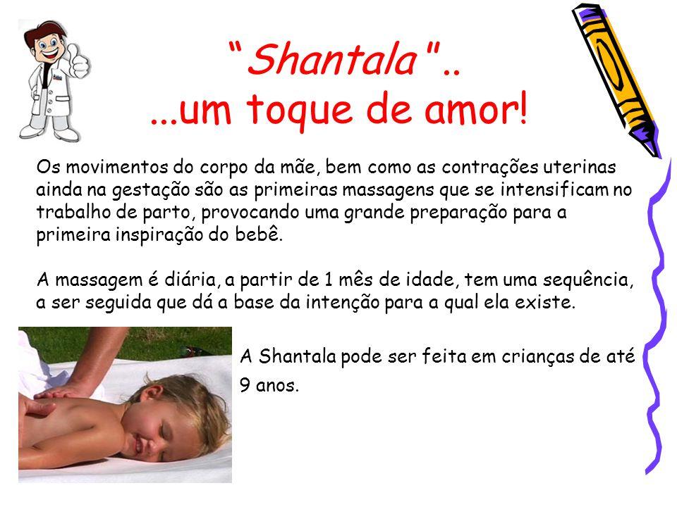 Shantala .. ...um toque de amor!