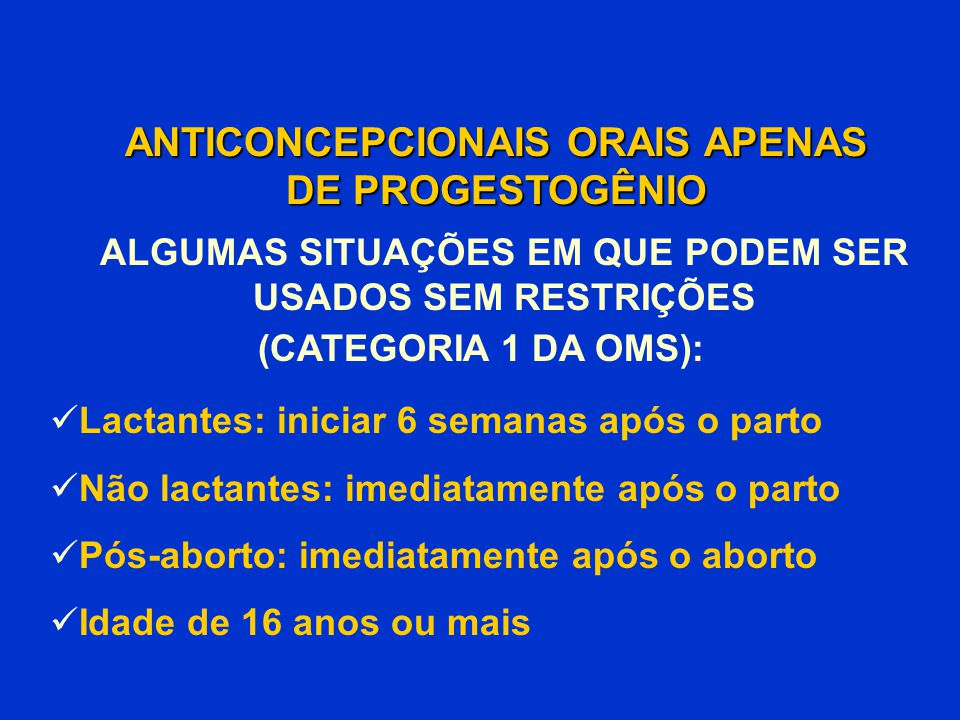 ANTICONCEPCIONAIS ORAIS APENAS DE PROGESTOGÊNIO