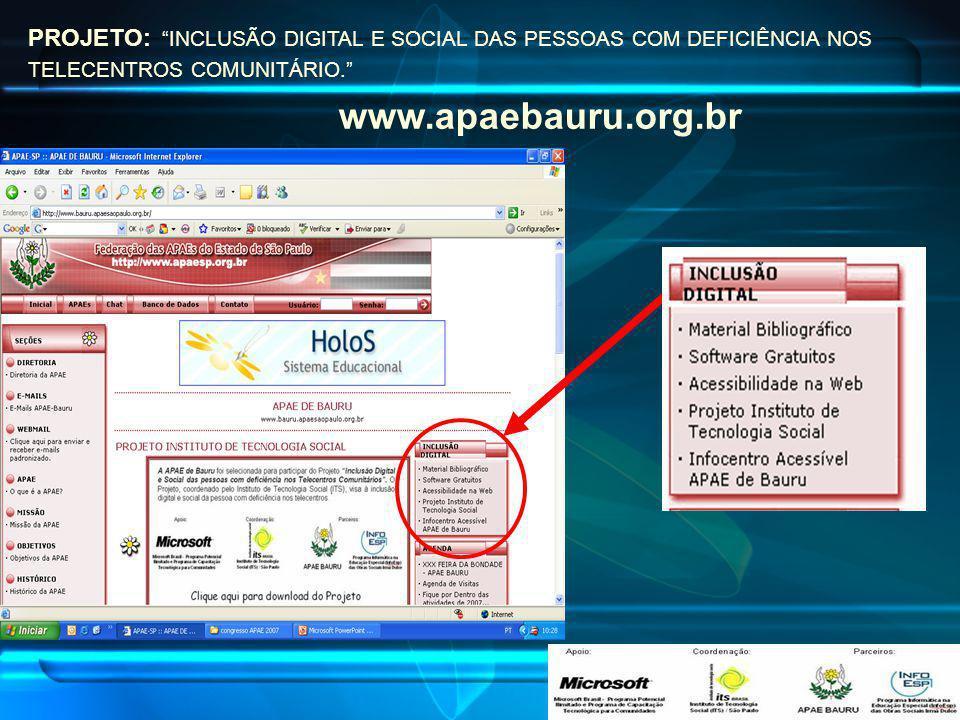 PROJETO: INCLUSÃO DIGITAL E SOCIAL DAS PESSOAS COM DEFICIÊNCIA NOS TELECENTROS COMUNITÁRIO.