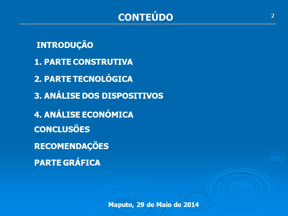 CONTEÚDO INTRODUÇÃO 1. PARTE CONSTRUTIVA 2. PARTE TECNOLÓGICA