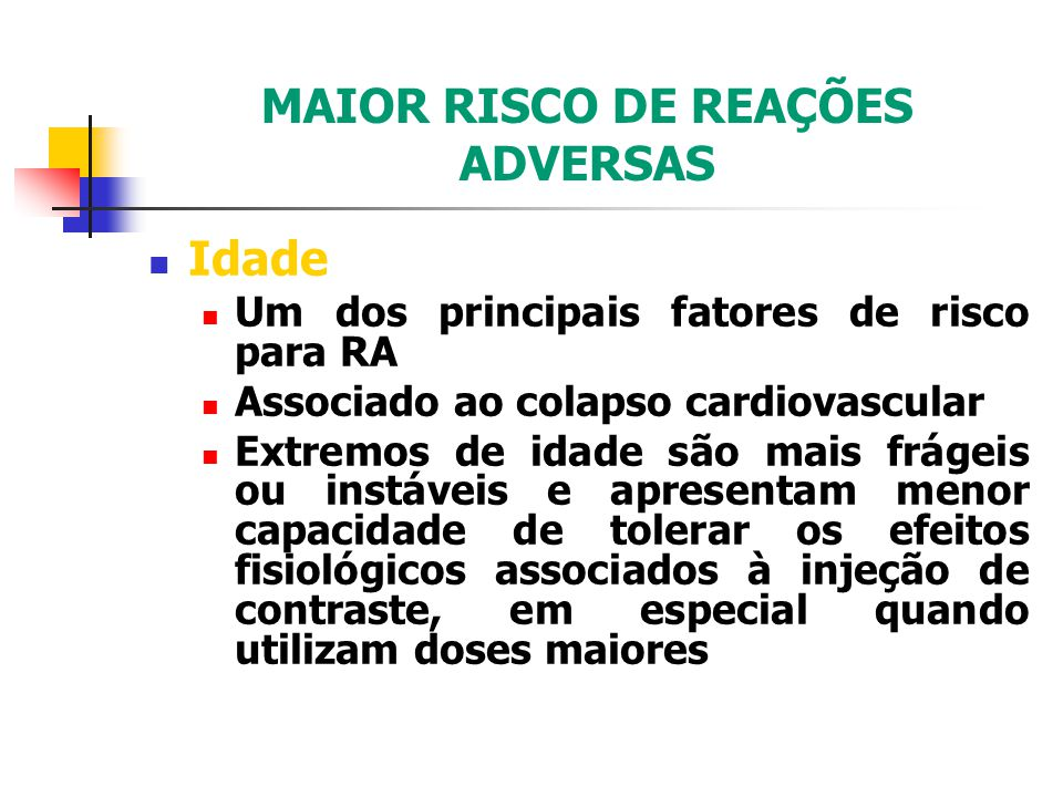 MAIOR RISCO DE REAÇÕES ADVERSAS