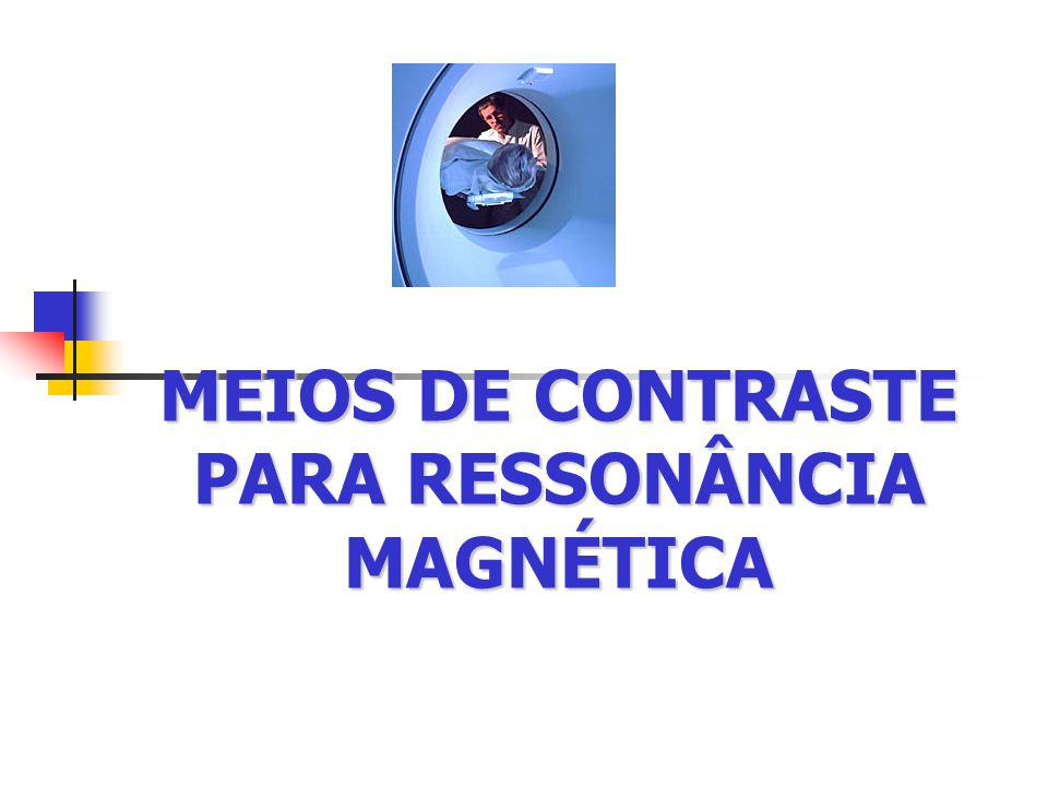 MEIOS DE CONTRASTE PARA RESSONÂNCIA MAGNÉTICA