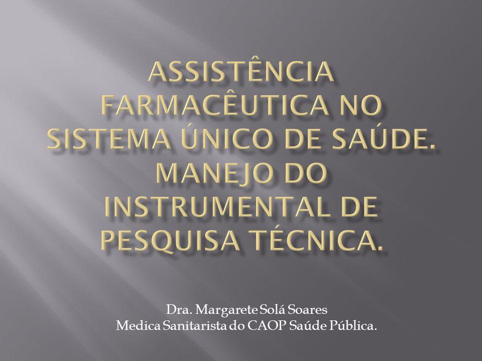 Dra. Margarete Solá Soares Medica Sanitarista do CAOP Saúde Pública.