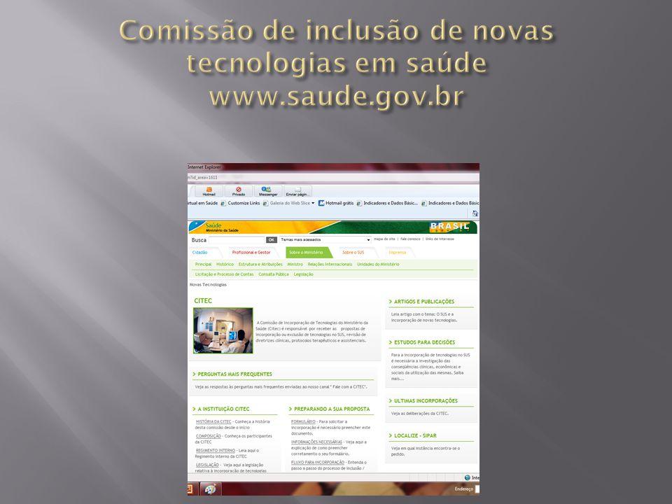 Comissão de inclusão de novas tecnologias em saúde www.saude.gov.br