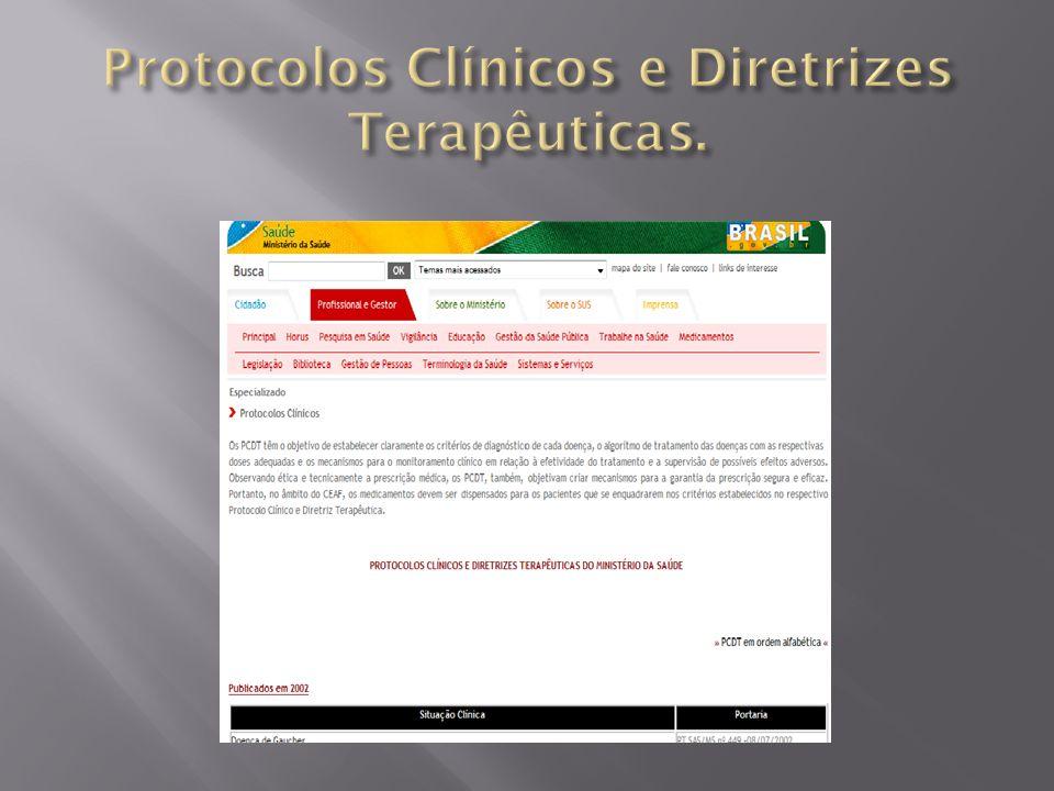 Protocolos Clínicos e Diretrizes Terapêuticas.