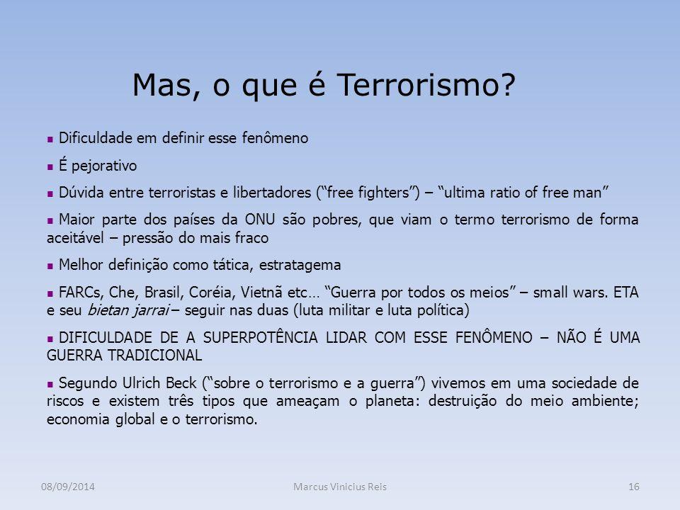 Mas, o que é Terrorismo Dificuldade em definir esse fenômeno