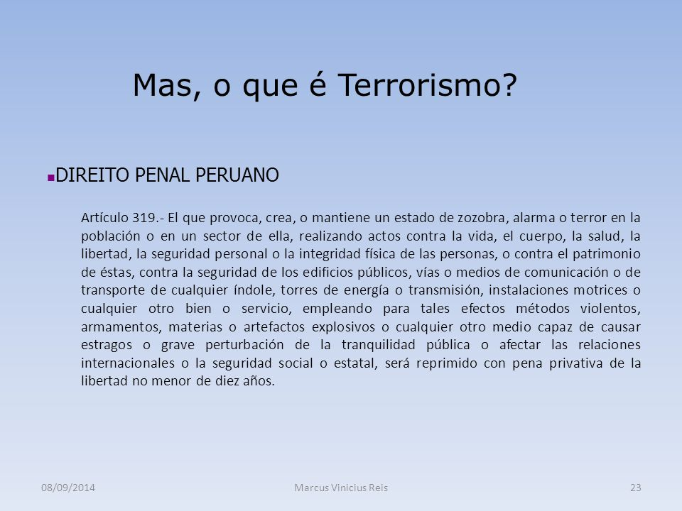 Mas, o que é Terrorismo DIREITO PENAL PERUANO