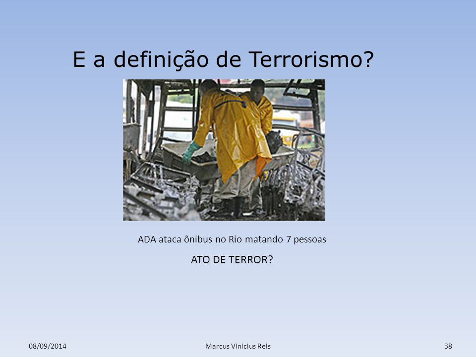 ADA ataca ônibus no Rio matando 7 pessoas