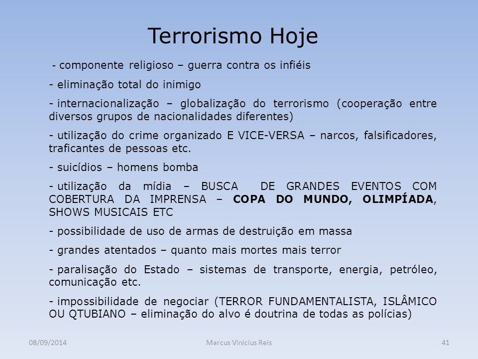 Terrorismo Hoje eliminação total do inimigo