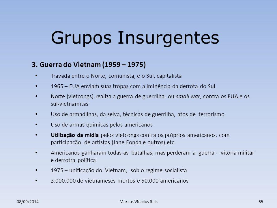 Grupos Insurgentes 3. Guerra do Vietnam (1959 – 1975)