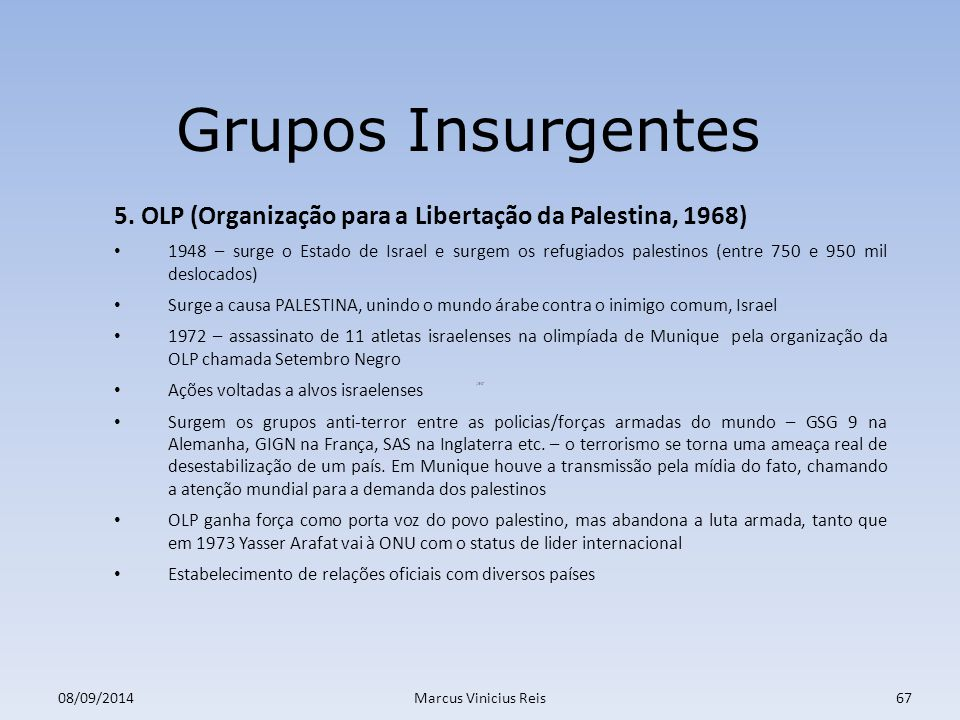 Grupos Insurgentes 5. OLP (Organização para a Libertação da Palestina, 1968)