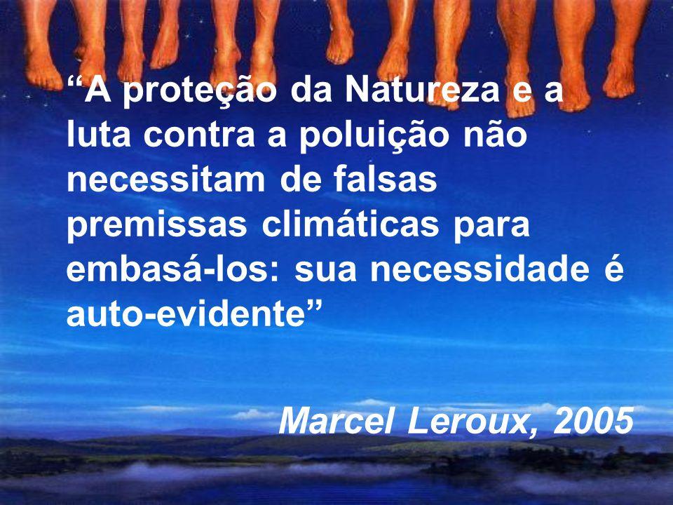 A proteção da Natureza e a luta contra a poluição não necessitam de falsas premissas climáticas para embasá-los: sua necessidade é auto-evidente