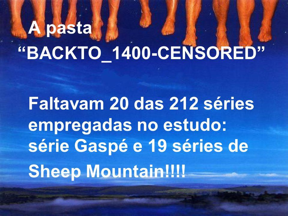 A pasta BACKTO_1400-CENSORED Faltavam 20 das 212 séries empregadas no estudo: série Gaspé e 19 séries de.