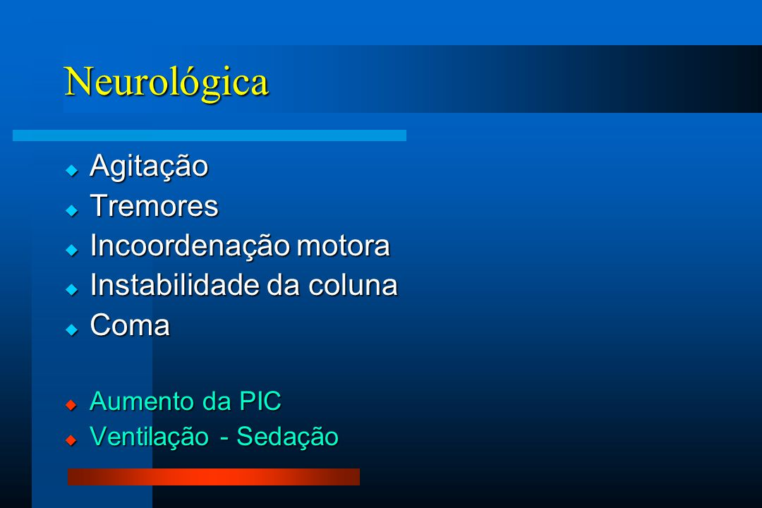 Neurológica Agitação Tremores Incoordenação motora