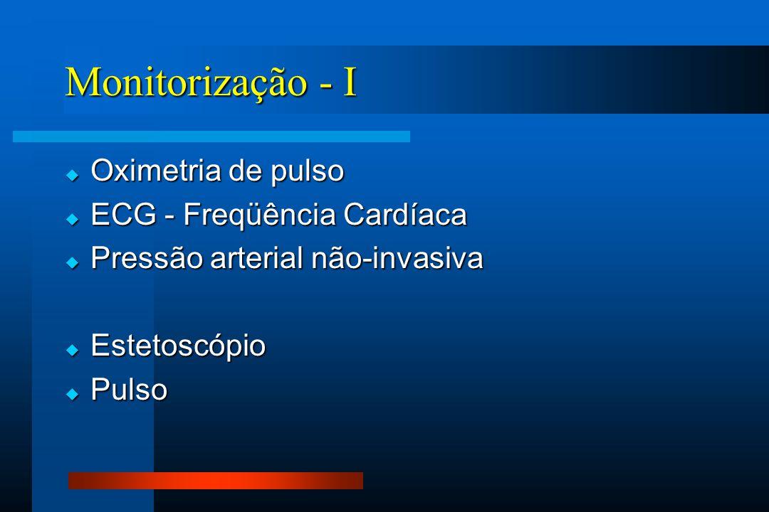 Monitorização - I Oximetria de pulso ECG - Freqüência Cardíaca