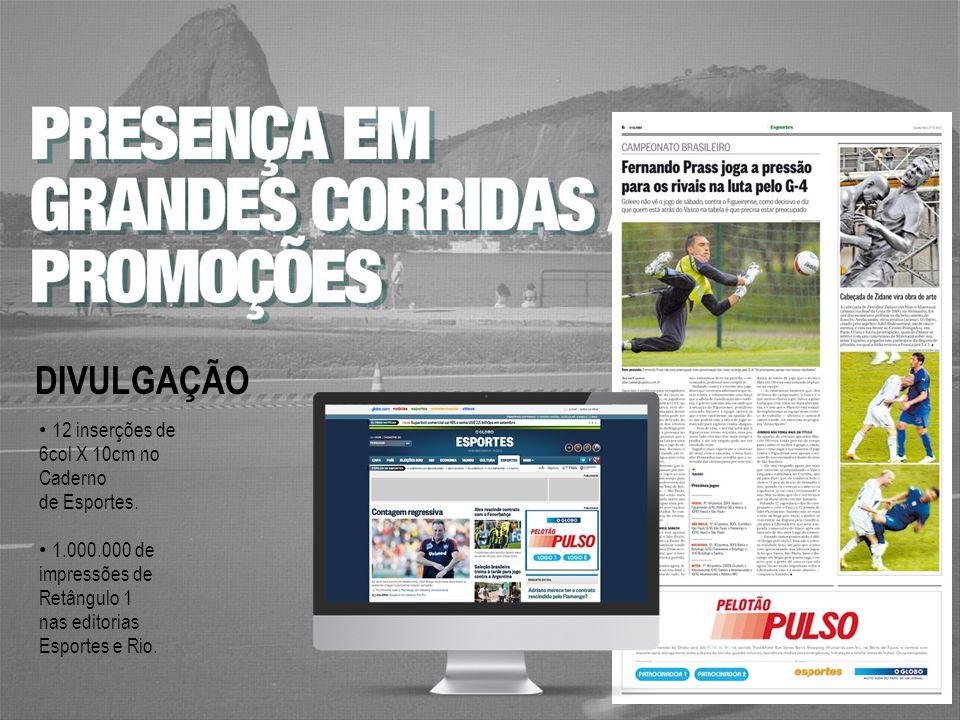 DIVULGAÇÃO 12 inserções de 6col X 10cm no Caderno de Esportes.