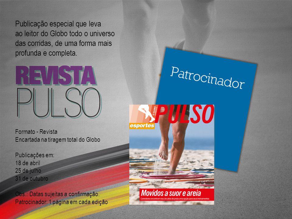Publicação especial que leva ao leitor do Globo todo o universo