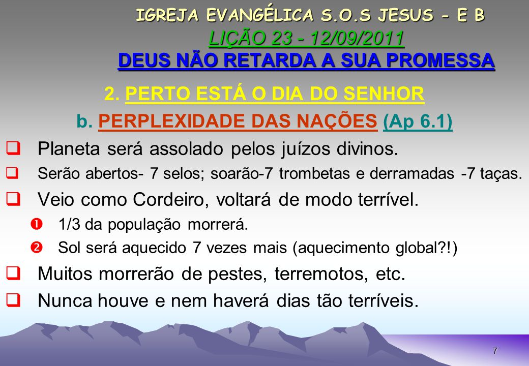 2. PERTO ESTÁ O DIA DO SENHOR b. PERPLEXIDADE DAS NAÇÕES (Ap 6.1)