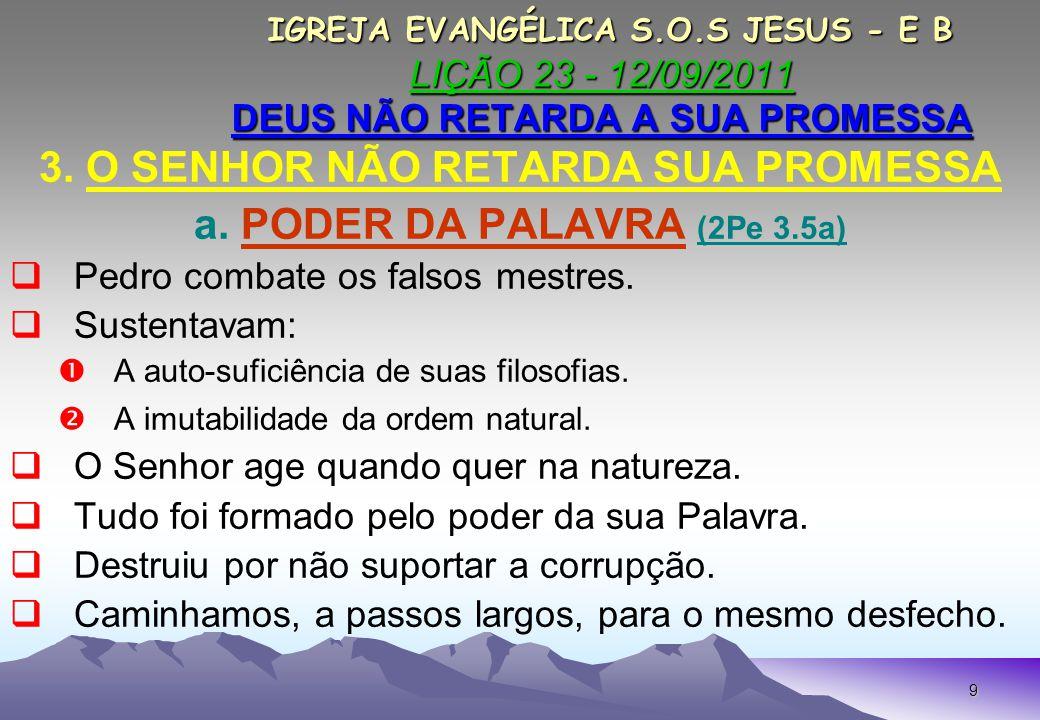 3. O SENHOR NÃO RETARDA SUA PROMESSA a. PODER DA PALAVRA (2Pe 3.5a)