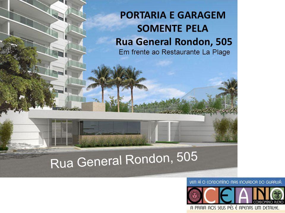 Rua General Rondon, 505 PORTARIA E GARAGEM SOMENTE PELA