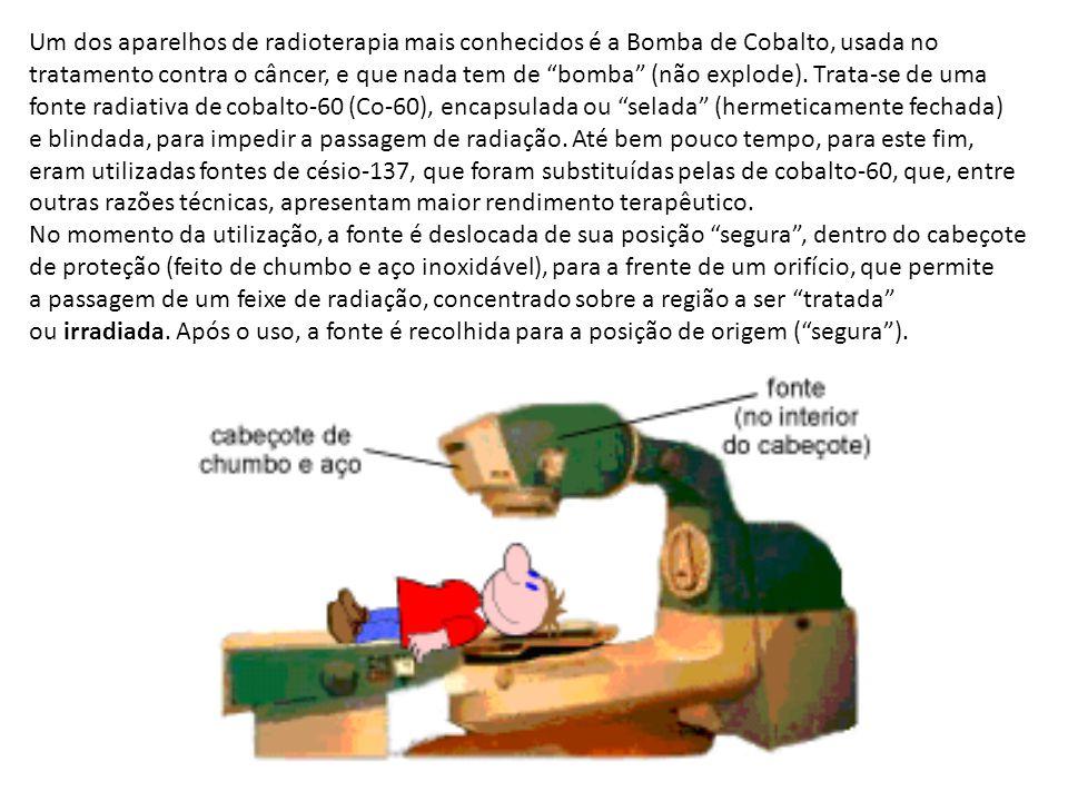 Um dos aparelhos de radioterapia mais conhecidos é a Bomba de Cobalto, usada no
