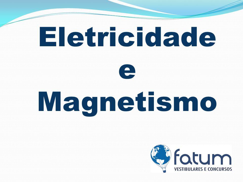 Eletricidade e Magnetismo