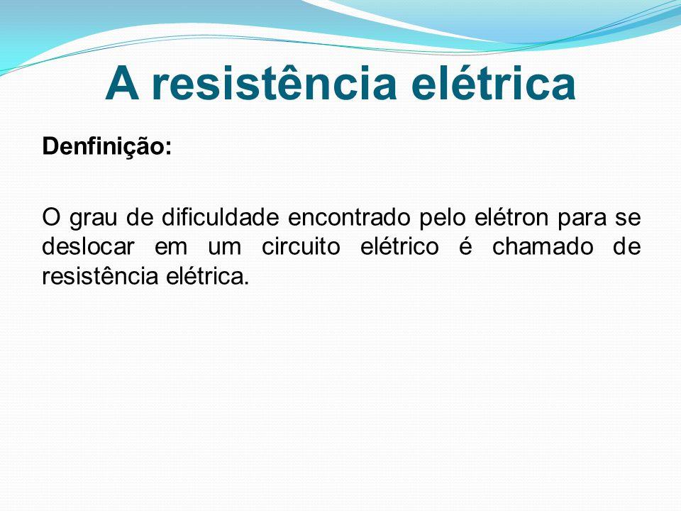 A resistência elétrica