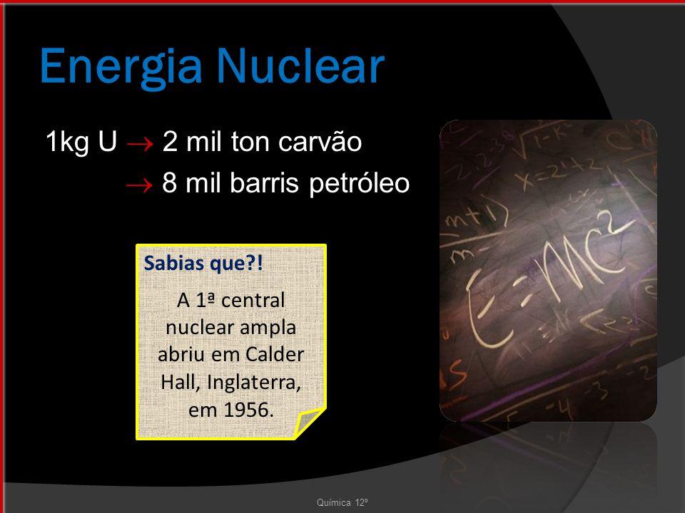 A 1ª central nuclear ampla abriu em Calder Hall, Inglaterra, em 1956.