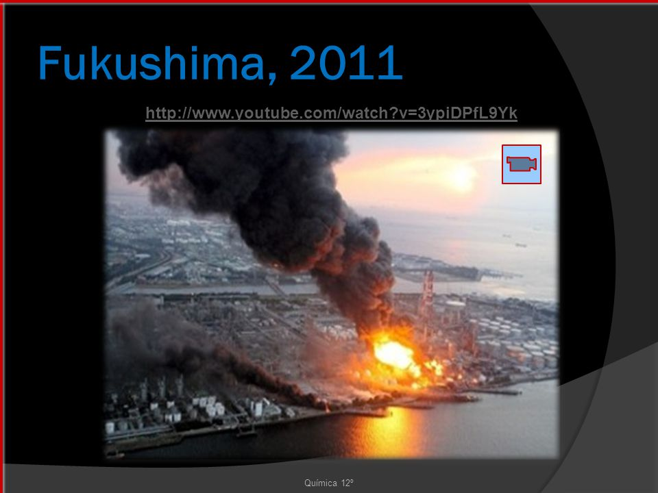 Fukushima, 2011 http://www.youtube.com/watch v=3ypiDPfL9Yk