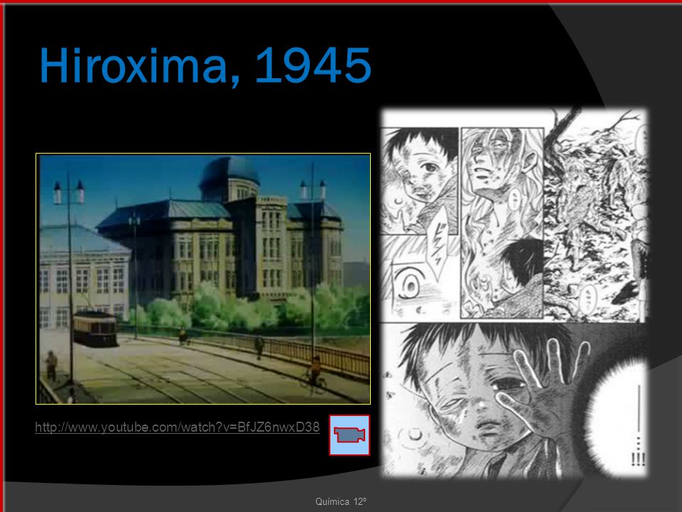 Hiroxima, 1945 http://www.youtube.com/watch v=BfJZ6nwxD38