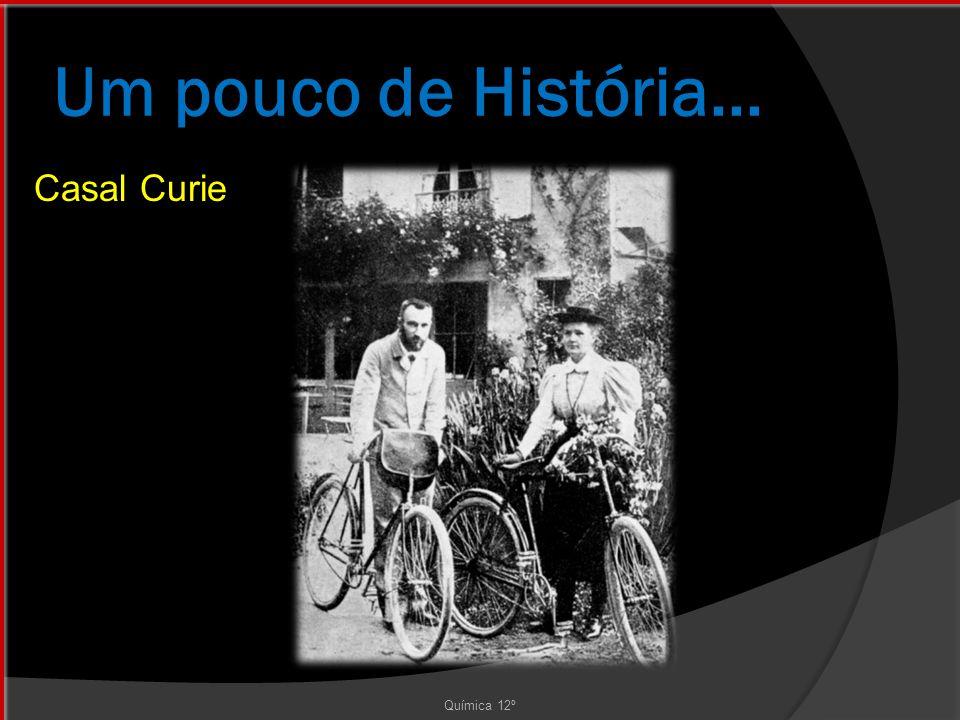 Um pouco de História... Casal Curie