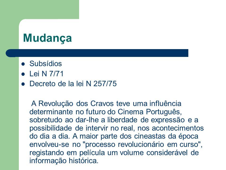 Mudança Subsídios Lei N 7/71 Decreto de la lei N 257/75