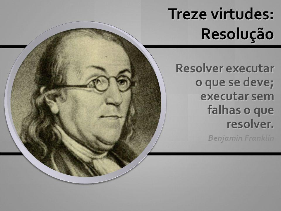 Treze virtudes: Resolução