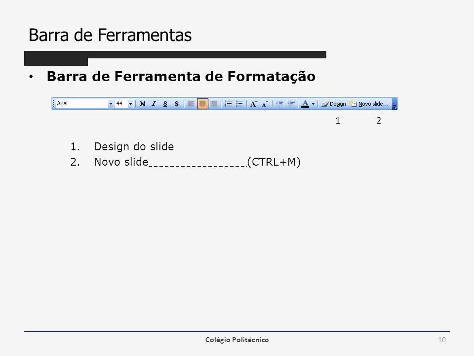 Barra de Ferramentas Barra de Ferramenta de Formatação Design do slide
